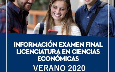 INFORMACIÓN EXAMEN FINAL – LIC. EN CIENCIAS ECONÓMICAS