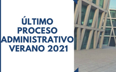 Último proceso administrativo Verano 2021
