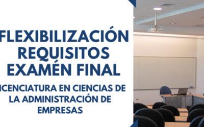 Flexibilización de Requisitos Examen Final, IC. Licenciatura en Cs. de la Administración de Empresas